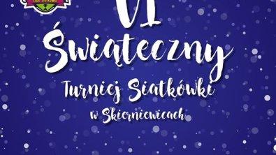 VI Świąteczny Turniej Piłki Siatkowej w Skierniewicach